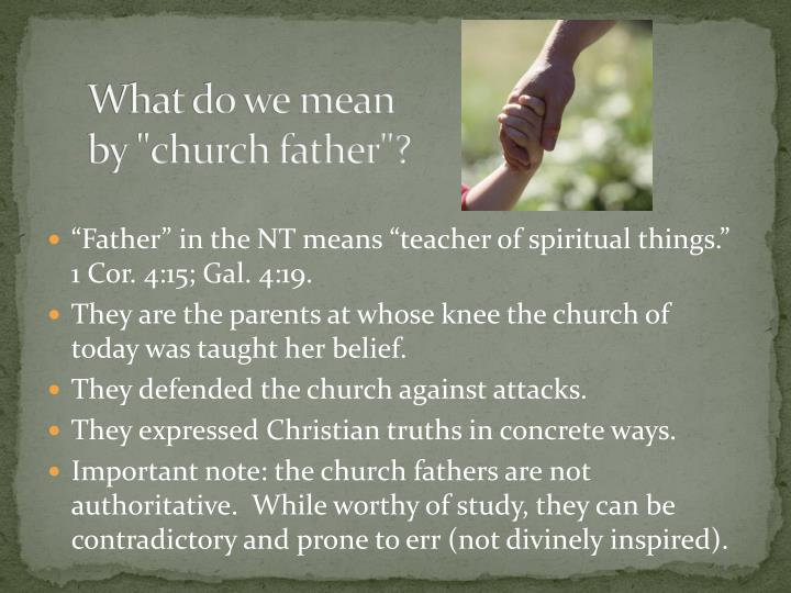 "What do we mean by ""church father""?"
