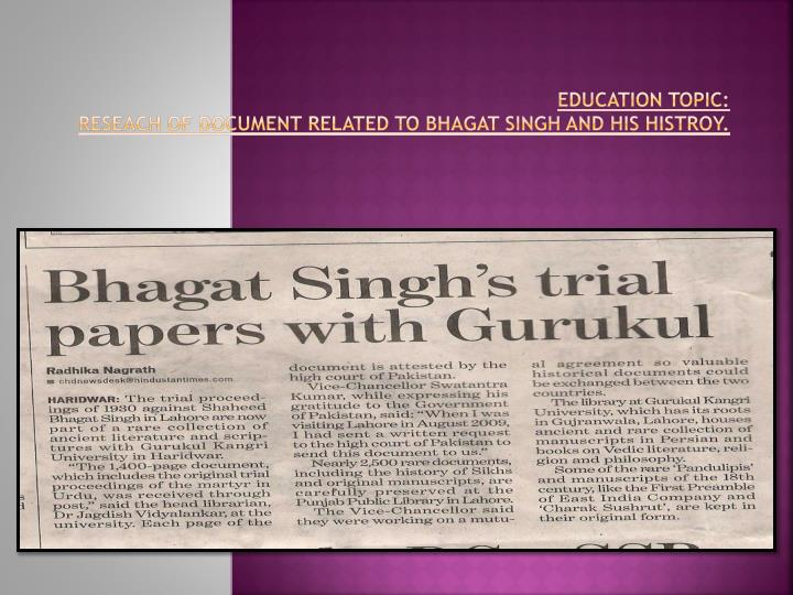 Education topic reseach of document related to bhagat singh and his histroy