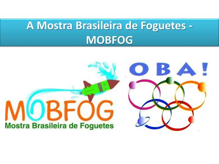 A Mostra Brasileira de Foguetes - MOBFOG