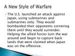 a new style of warfare