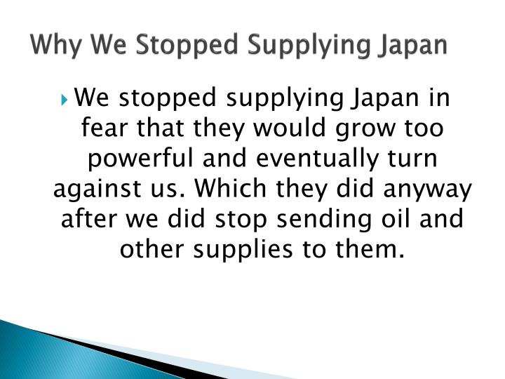 Why We Stopped Supplying Japan