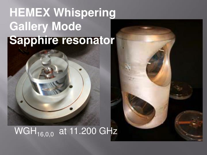 HEMEX Whispering Gallery Mode Sapphire resonator