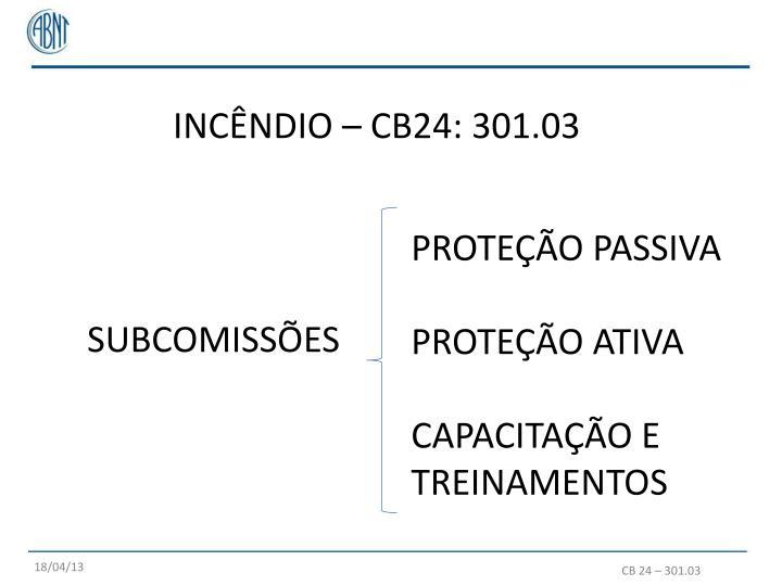 INCÊNDIO – CB24: 301.03