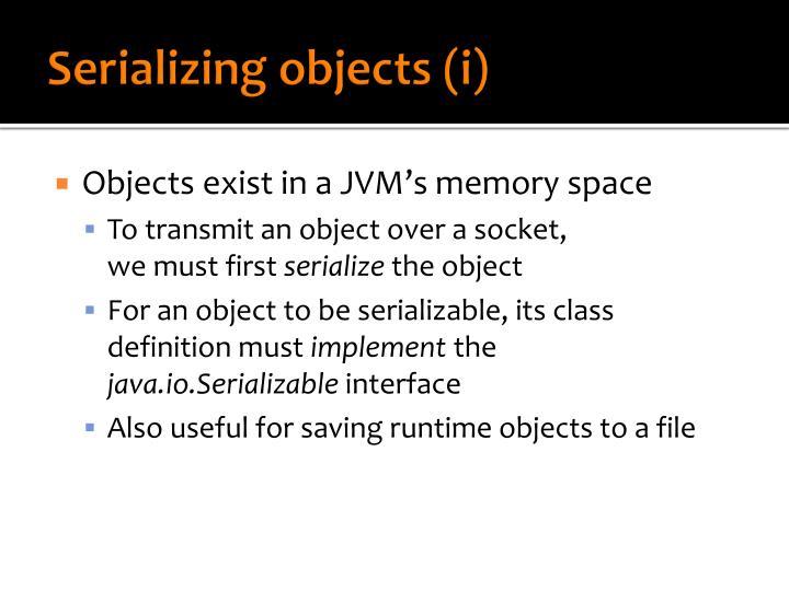 Serializing objects (i)