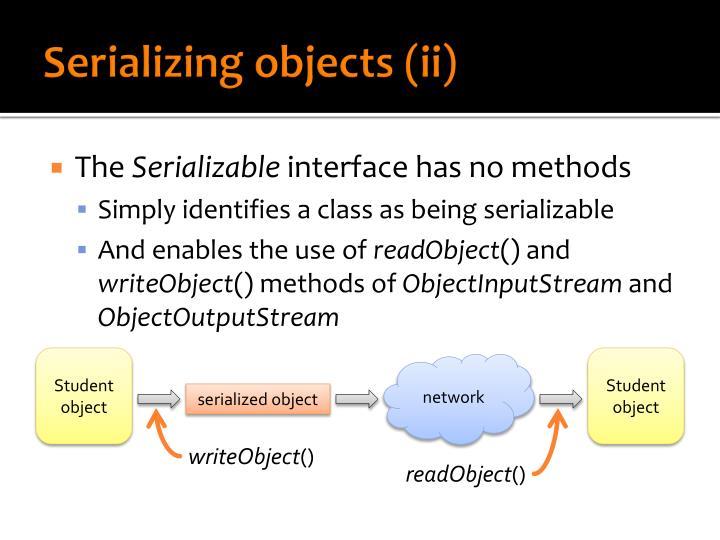 Serializing objects (ii)