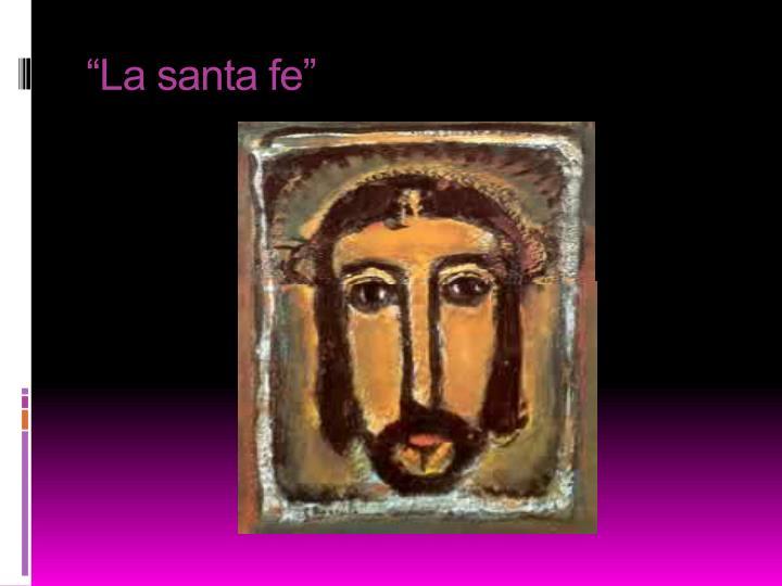 """""""La santa fe"""""""