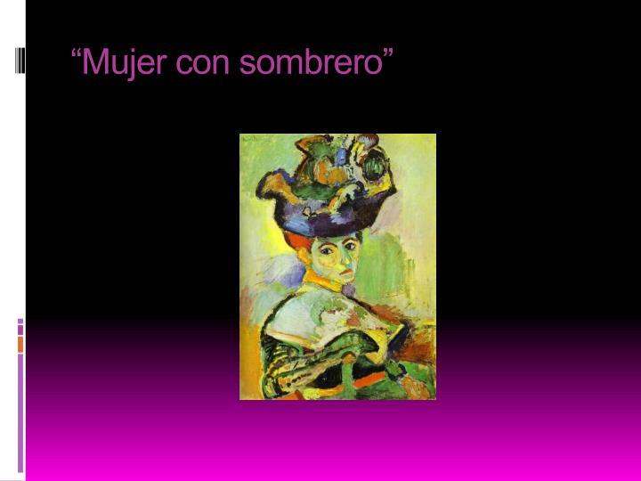 """""""Mujer con sombrero"""""""