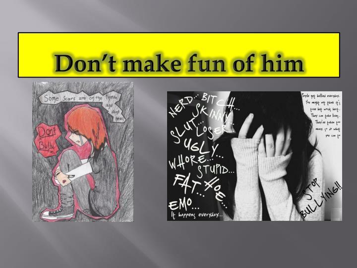 Dont make