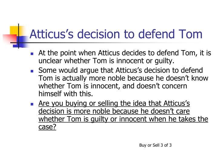 Atticus's decision to defend Tom