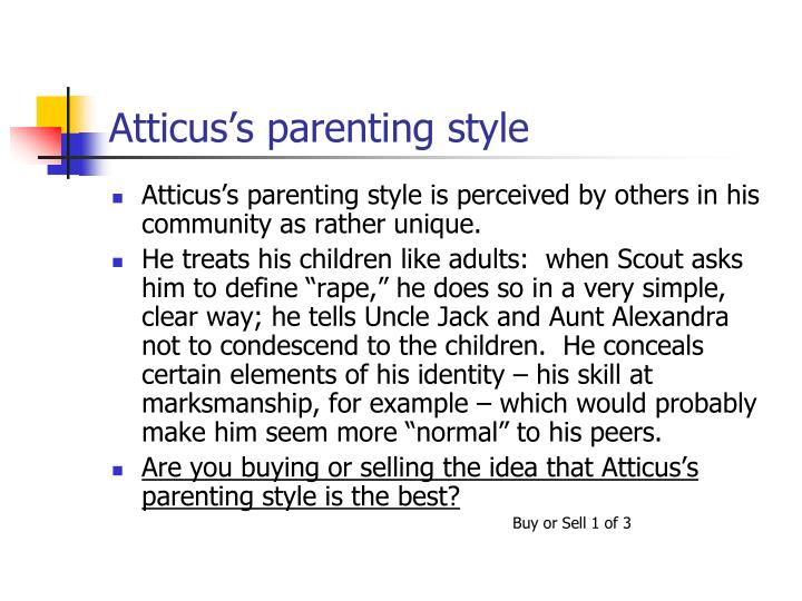 Atticus's parenting style