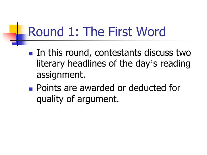 Round 1: The First Word