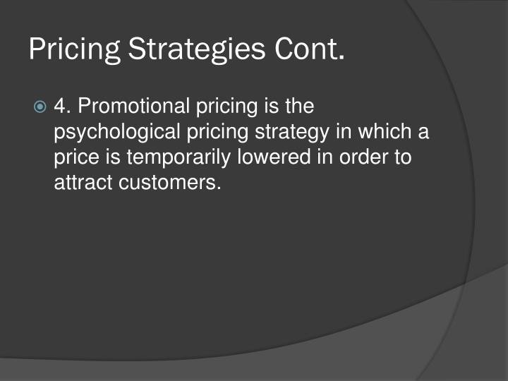 Pricing Strategies Cont.