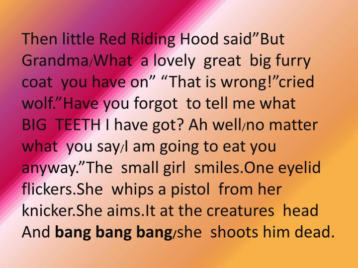 Then little Red Riding Hood