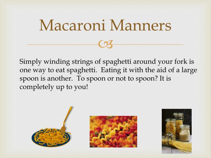 Macaroni Manners
