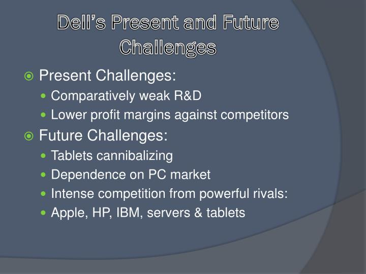 Dell's Present and Future Challenges