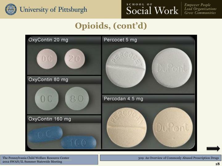 Opioids, (cont'd)