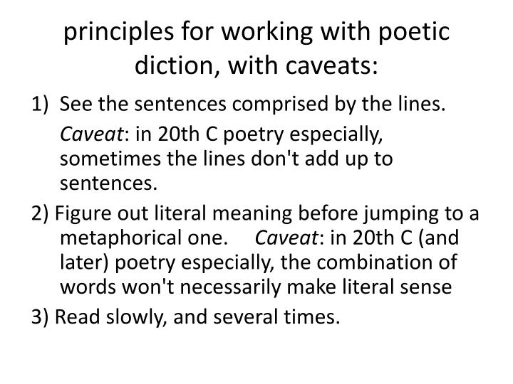 principles for working with poetic diction, with caveats: