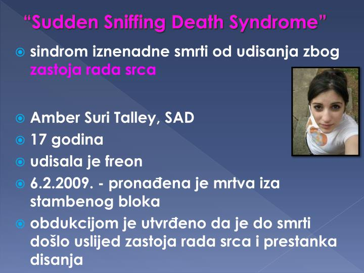 """Sudden Sniffing Death Syndrome"""