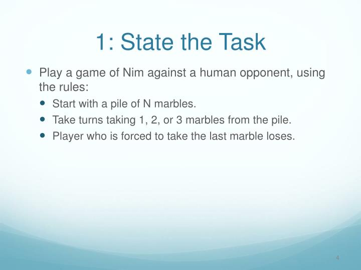 1: State the Task