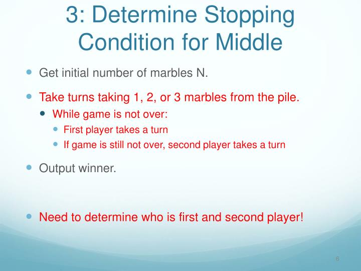 3: Determine Stopping Condition for Middle