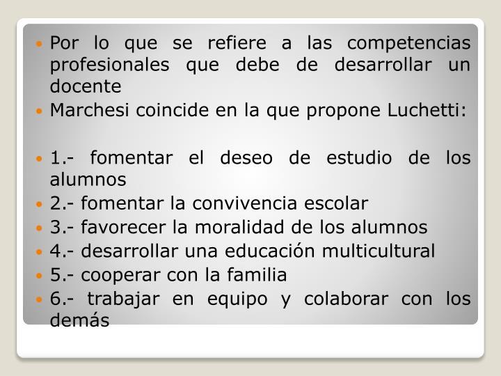 Por lo que se refiere a las competencias profesionales que debe de desarrollar un docente