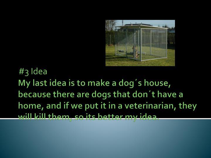 #3 Idea