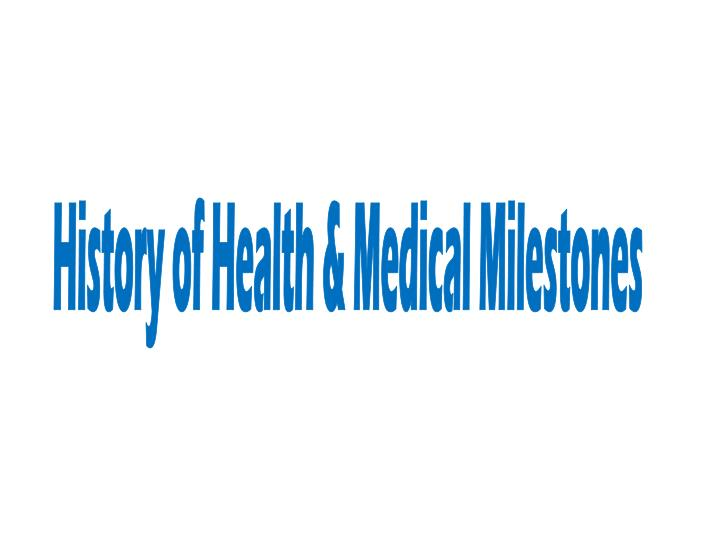 History of Health & Medical Milestones