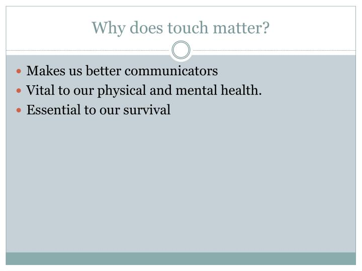 Why does touch matter?