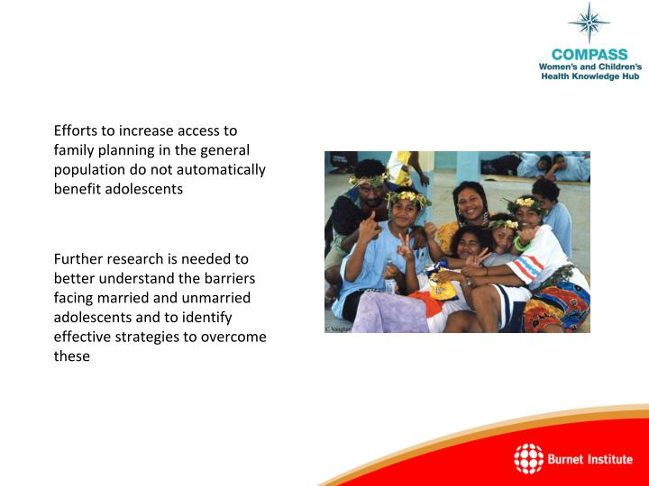 Efforts to increase access to family planning in the general population do not automatically benefit adolescents