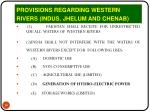 provisions regarding western rivers indus jhelum and chenab1