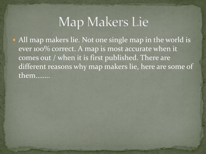 Map makers lie