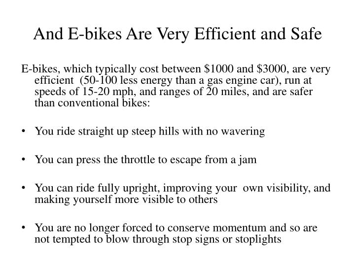 And E-bikes Are Very Efficient and Safe