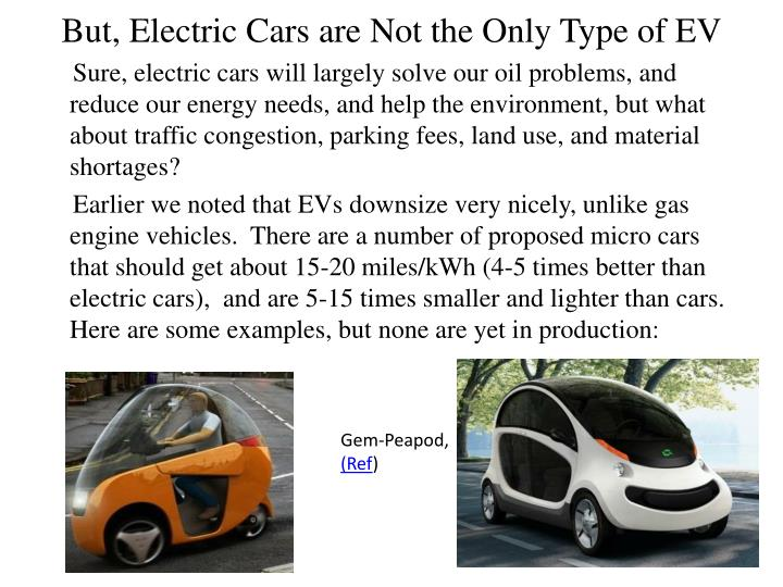 But, Electric Cars are Not the Only Type of EV