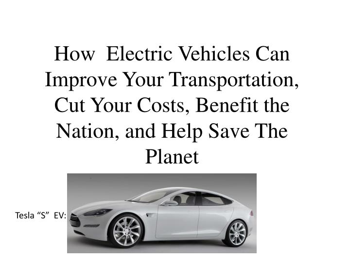 How  Electric Vehicles Can Improve Your Transportation, Cut Your Costs, Benefit the Nation, and Help...