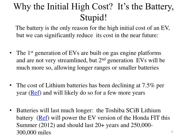 Why the Initial High Cost?  It's the Battery, Stupid!