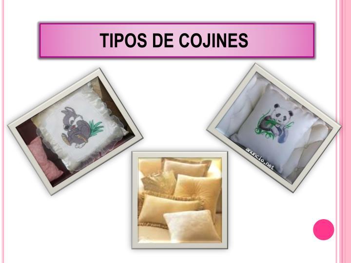 TIPOS DE COJINES