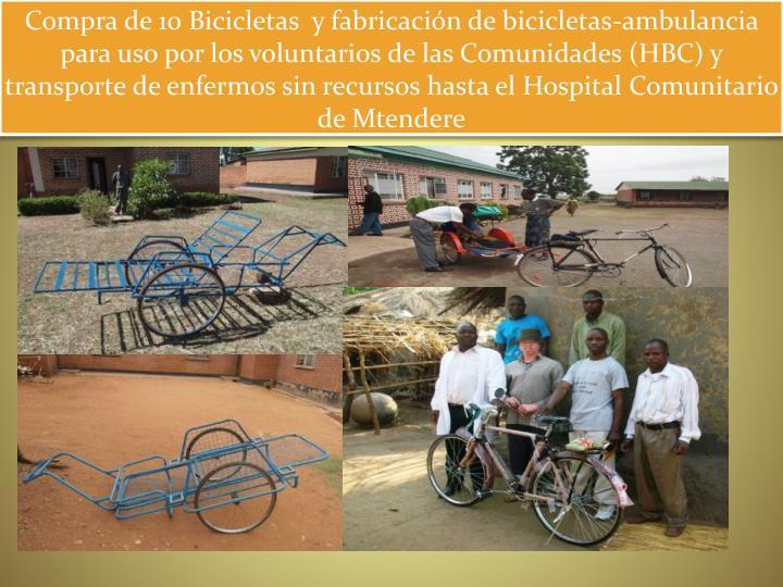 Compra de 10 Bicicletas  y fabricación de bicicletas-ambulancia para uso por los voluntarios de las Comunidades (HBC) y transporte de enfermos sin recursos hasta el Hospital Comunitario de Mtendere
