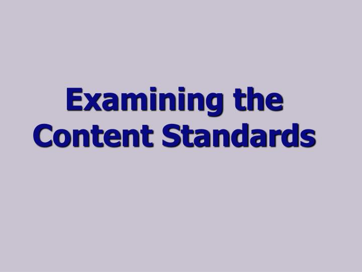 Examining the Content Standards