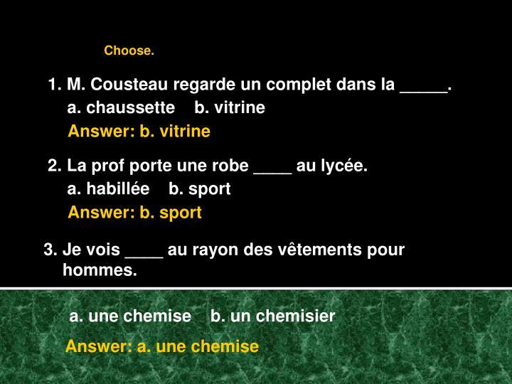 1. M. Cousteau regarde un complet dans la _____.