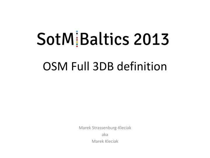 Osm full 3db definition