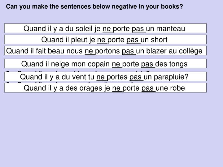 Can you make the sentences below negative in your books?