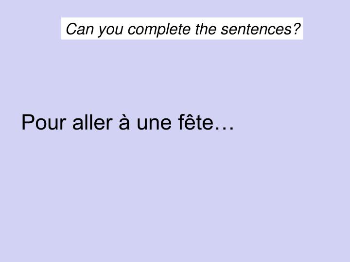 Can you complete the sentences?