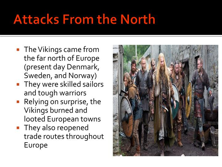 Attacks From the North
