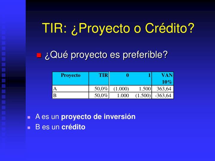 TIR: ¿Proyecto o Crédito?