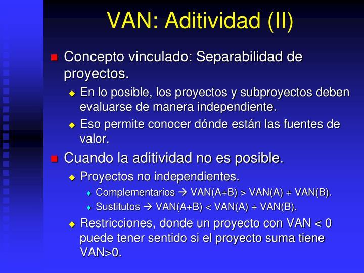VAN: Aditividad (II)