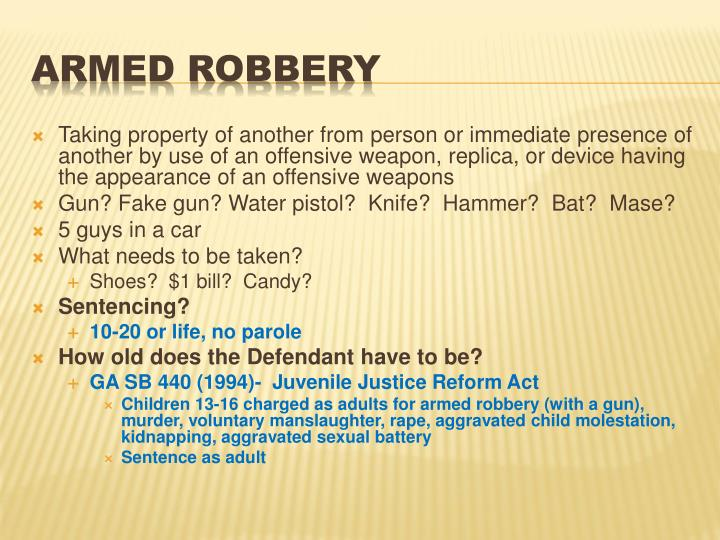 Taking property of another from person or immediate presence of another by use of an offensive weapon,
