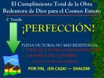 el cumplimiento total de la obra redentora de dios para el cosmos entero