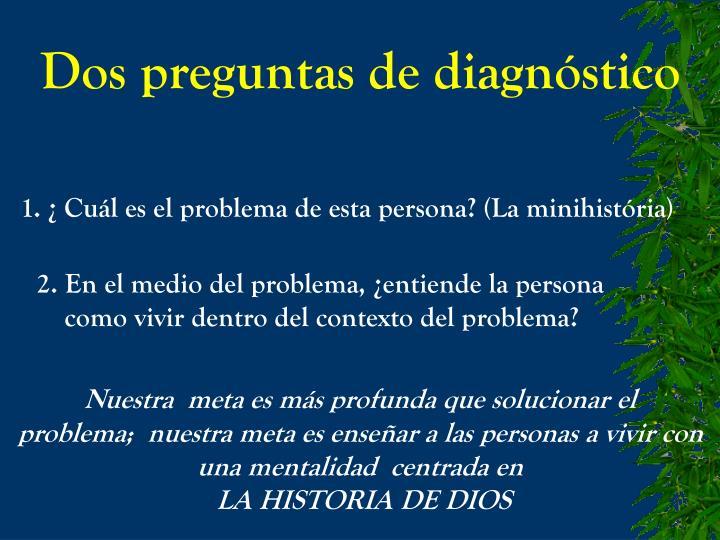 Dos preguntas de diagnóstico