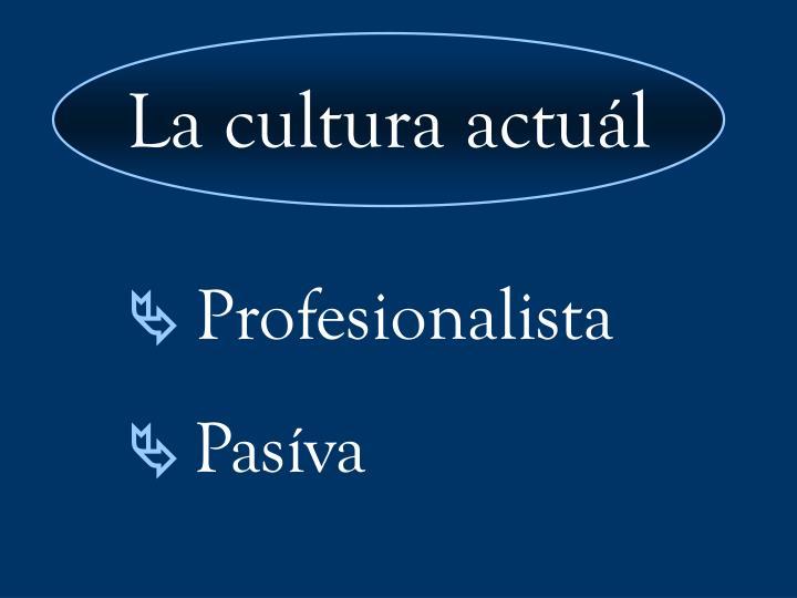 La cultura actuál