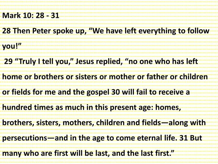 Mark 10: 28 - 31